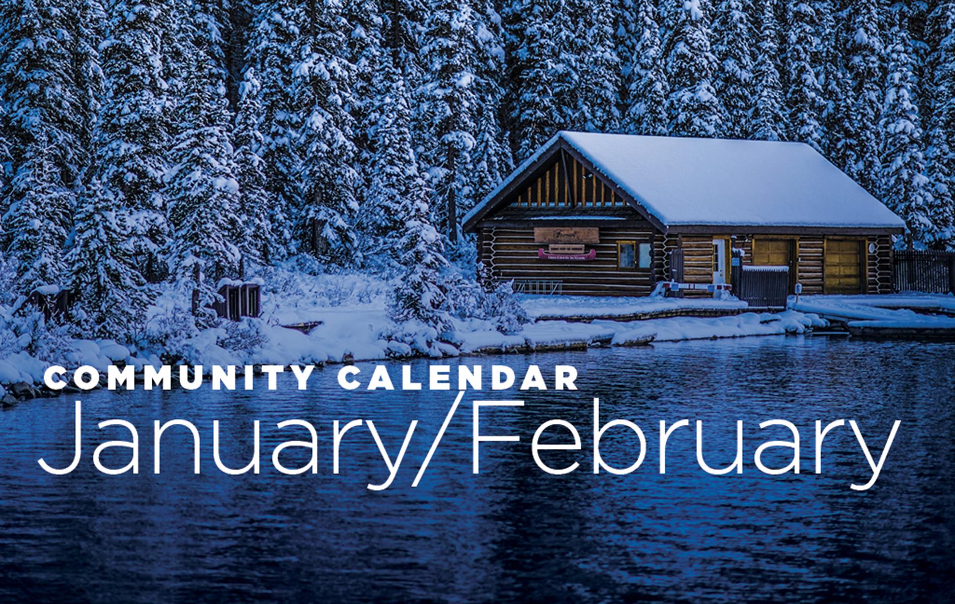 Community Calendar: January and February